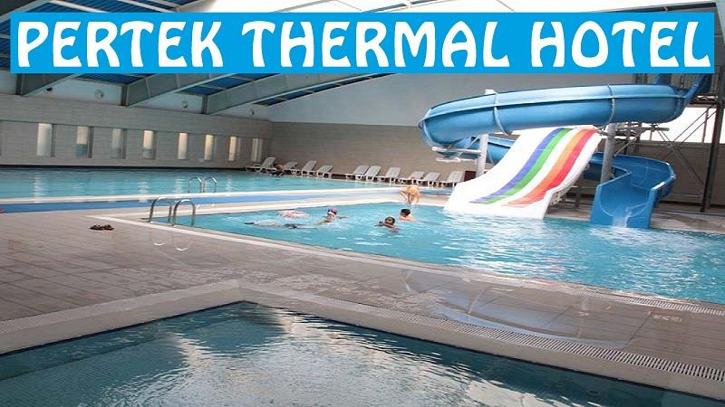 PERTEK THERMAL HOTEL